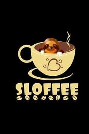 Sloffee by Funny Sloth Lover Gifts Publishing image