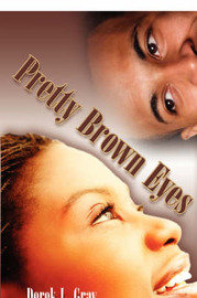Pretty Brown Eyes by Derek, L. Gray