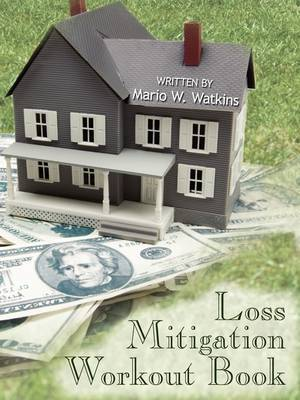 Loss Mitigation Workout Book by Mario W. Watkins image