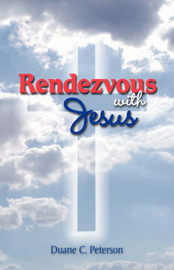 Rendezvous with Jesus by Duane C. Peterson image