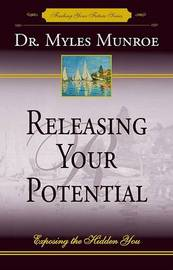 Releasing Your Potential by Myles Munroe