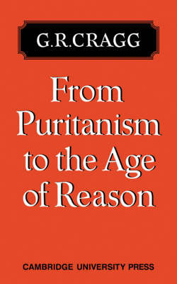 From Puritanism to the Age of Reason by G.R. Cragg