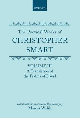 The Poetical Works of Christopher Smart: Volume III. A Translation of the Psalms of David by Christopher Smart image