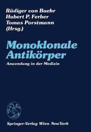 Monoklonale Antikorper: Anwendung in Der Medizin