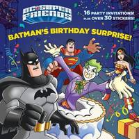 Batman's Birthday Surprise! (DC Super Friends) by Frank Berrios