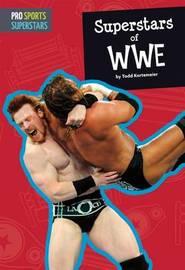Superstars of WWE by Todd Kortemeier