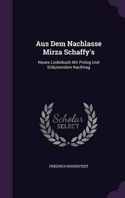 Aus Dem Nachlasse Mirza Schaffy's by Friedrich Bodenstedt image