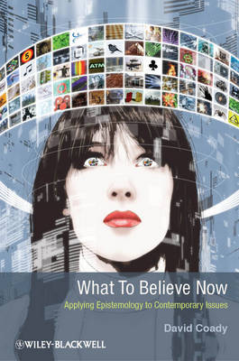 What to Believe Now by David Coady