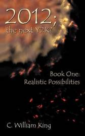 2012, The Next Y2K? by C William King