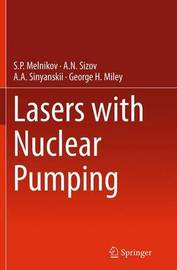 Lasers with Nuclear Pumping by George H Miley