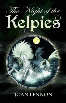 The Night of the Kelpies by Joan Lennon