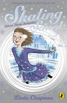 Silver Skate Surprise by Linda Chapman