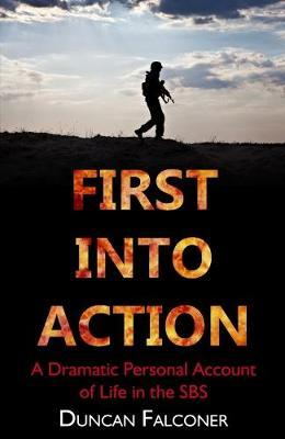 First Into Action by Duncan Falconer image