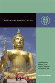 Architects of Buddhist Leisure by Justin Thomas McDaniel image