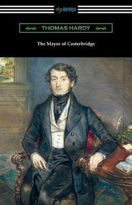 The Mayor of Casterbridge (with an Introduction by Joyce Kilmer) by Thomas Hardy image