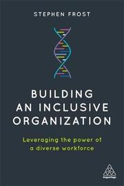 Building an Inclusive Organization by Stephen Frost