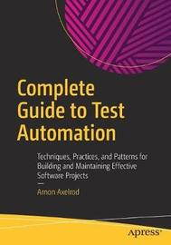 Complete Guide to Test Automation by Arnon Axelrod