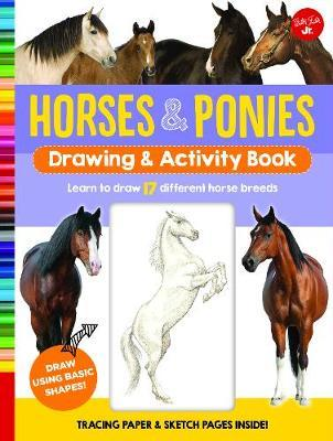 Horses & Ponies Drawing & Activity Book by Walter Foster Jr Creative Team