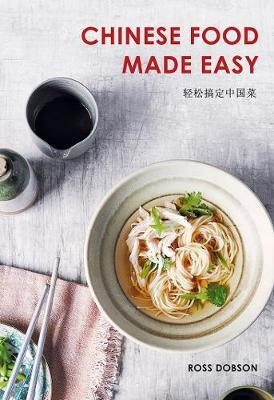 Chinese Food Made Easy by Ross Dobson