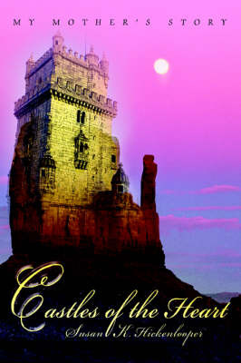 Castles of the Heart: My Mother's Story by Susan K. Hickenlooper image