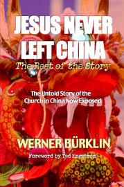 Jesus Never Left China by Werner Burklin image