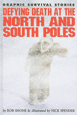 Defying Death at the North and South Poles by Rob Shone image
