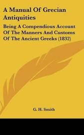 A Manual of Grecian Antiquities: Being a Compendious Account of the Manners and Customs of the Ancient Greeks (1832) image