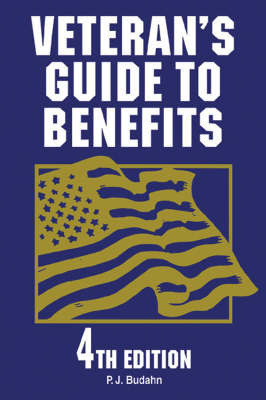 Veterans Guide to Benefits by Phillip J. Budahn