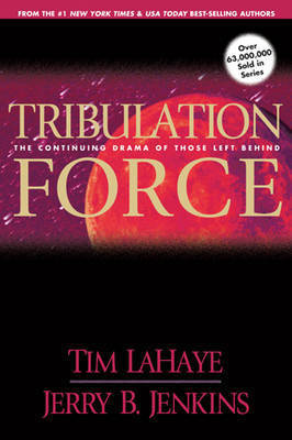 Tribulation Force: The Continuing Drama of Those Left Behind: v. 2 by Tim F LaHaye