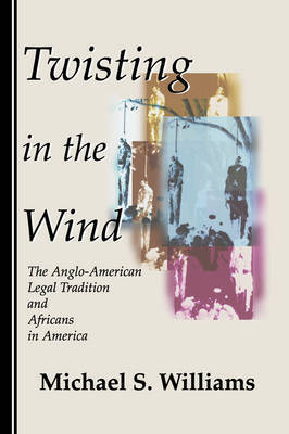 Twisting in the Wind by Michael S Williams