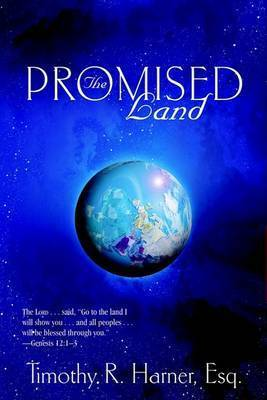 The Promised Land by Esq Timothy Harner