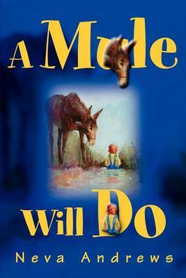 A Mule Will Do by Neva Andrews image