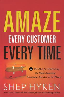 Amaze Every Customer Every Time by Shep Hyken image