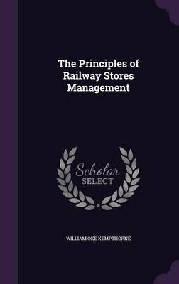 The Principles of Railway Stores Management by William Oke Kempthorne image