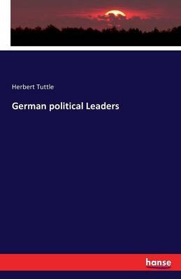 German Political Leaders by Herbert Tuttle
