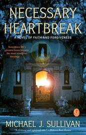 Necessary Heartbreak by Michael J Sullivan image