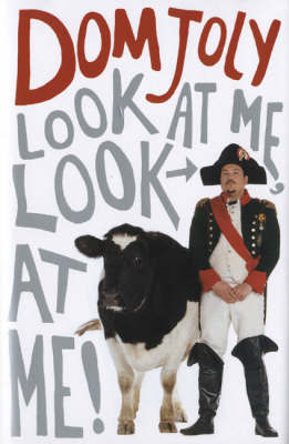 Look at ME, Look at ME! by Dom Joly