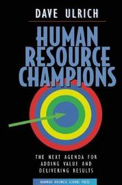Human Resource Champions by David Ulrich