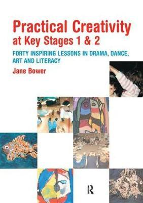 Practical Creativity at Key Stages 1 & 2 by Jane Bower image