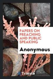 Papers on Preaching and Public Speaking by * Anonymous image