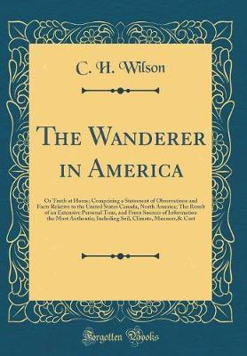 The Wanderer in America by C H Wilson