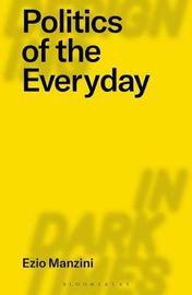 Politics of the Everyday by Ezio Manzini