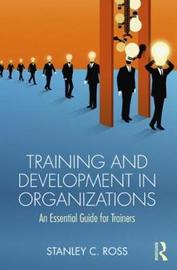 Training and Development in Organizations by Stanley C. Ross