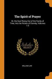 The Spirit of Prayer by William Law