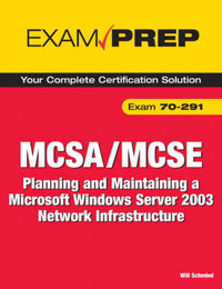 MCSA/MCSE 70-291 Exam Prep: Implementing, Managing, and Maintaining a Microsoft Windows Server 2003 Network Infrastructure by Will Schmied image
