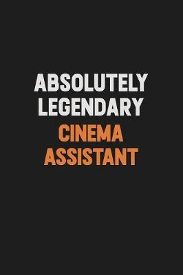 Absolutely Legendary Cinema Assistant by Camila Cooper