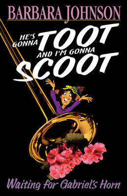 He's Gonna Toot and I'm Gonna Scoot by Barbara Johnson image