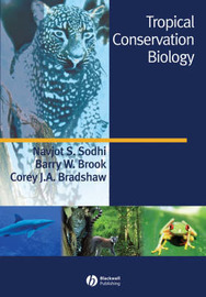 Tropical Conservation Biology by Navjot S. Sodhi