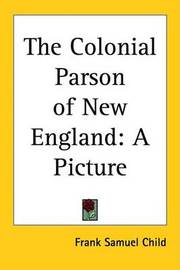 The Colonial Parson of New England: A Picture by Frank Samuel Child