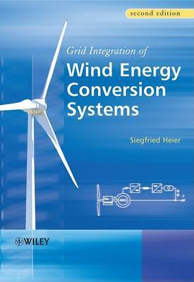 Grid Integration of Wind Energy Conversion Systems by Siegfried Heier image